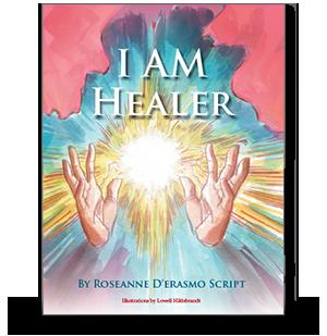 I AM Healer by Roseanne D'Erasmo Script