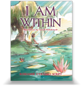 I AM Within - By Roseanne D'Erasmo Script
