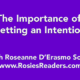 The Importance of Setting and Intention - instructional video by author, energy healer, healing touch certified practitioner and teacher Roseanne D'Erasmo Script