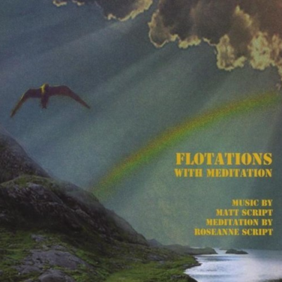 Floatations with Meditation CD by Matthew & Roseanne Script