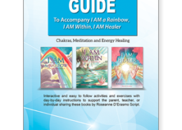 Instructional Guide to I AM a Rainbow I AM Within and I AM Healer - Roseanne Script